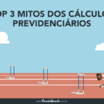 Top 3 mitos dos cálculos previdenciários