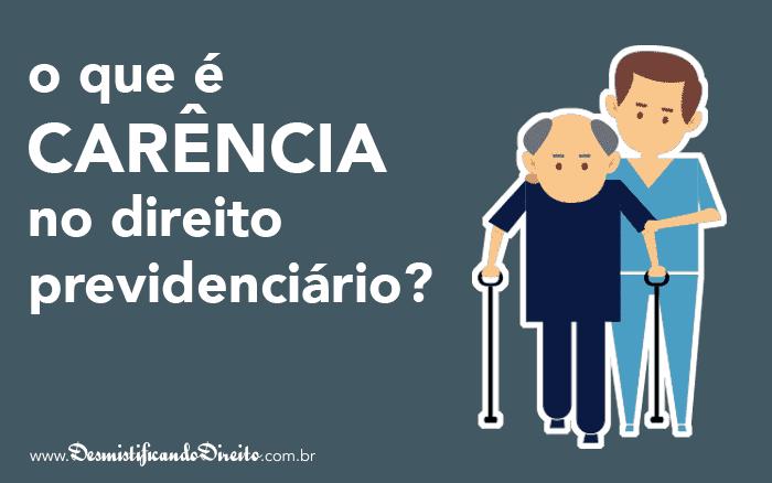 O que é carência no direito previdenciário? [INSS]