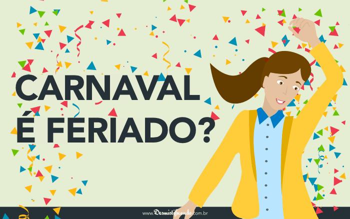 Carnaval é feriado? Depende de onde você mora…