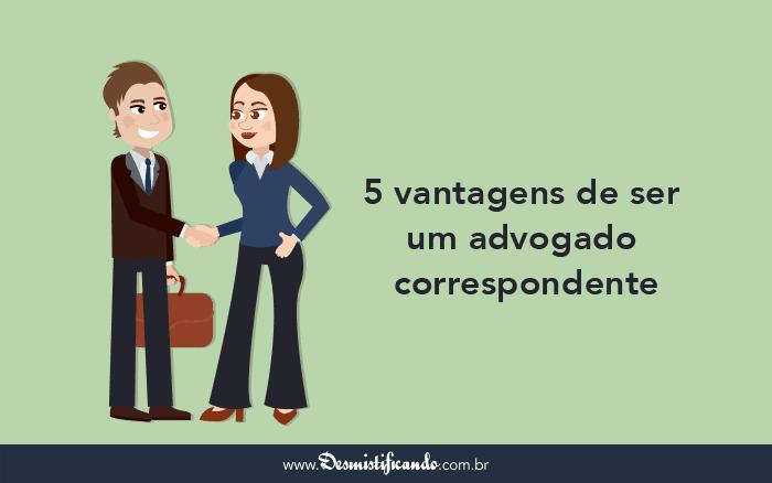 Advocacia Correspondente - TOP 5 dicas!