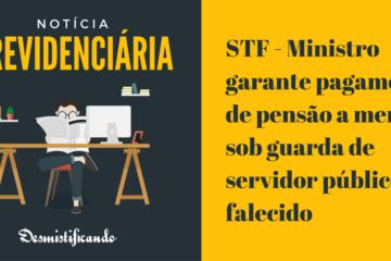 STF - Ministro garante pagamento de pensão a menor sob guarda de servidor público falecido