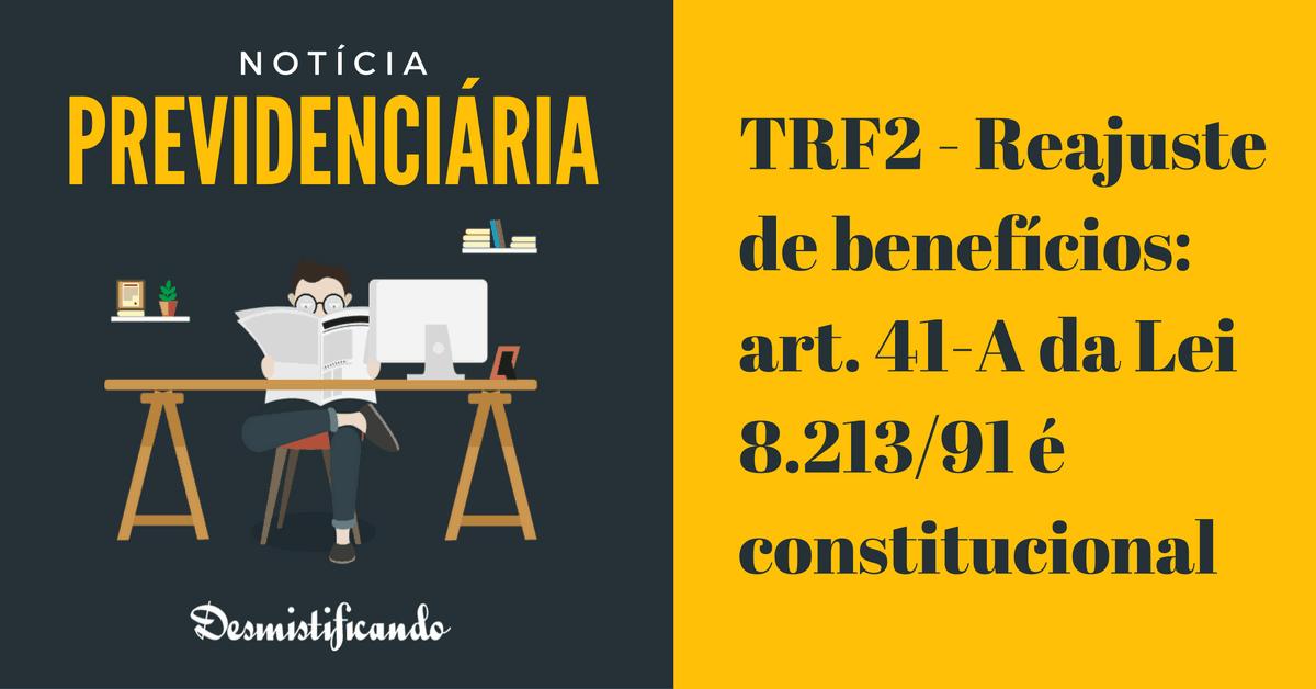 TRF2 reajuste inpc constitucional - TRF2 - Reajuste de benefícios: art. 41-A da Lei 8.213/91 é constitucional