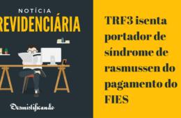 TRF3 isenta portador de síndrome de rasmussen do pagamento do FIES