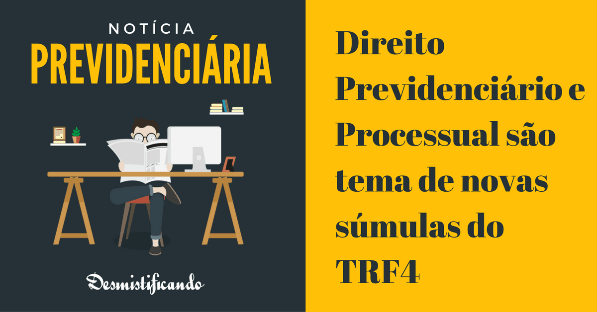 novas sumulas trf4 previdenciario - Direito Previdenciário e Processual são tema de novas súmulas do TRF4
