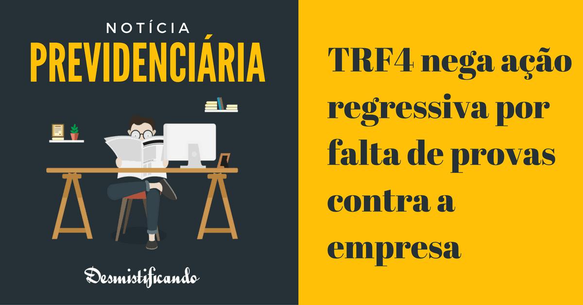 trf4 nega regressiva empresa - TRF4 nega ação regressiva por falta de provas contra a empresa