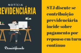 STJ discute se contribuição previdenciária incide sobre pagamento por repouso em turno contínuo