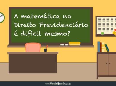 matematica do direito previdenciario 700x438 390x290 - A matemática no Direito Previdenciário é difícil mesmo? Não!