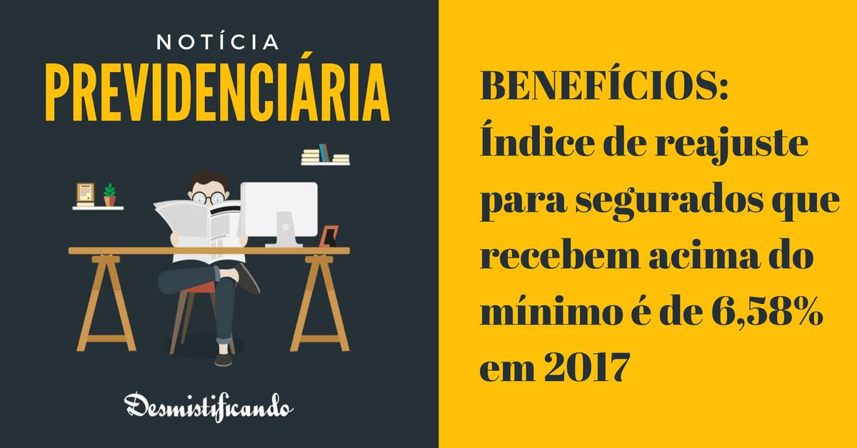 BENEFÍCIOS: Índice de reajuste para segurados que recebem acima do mínimo é de 6,58% em 2017