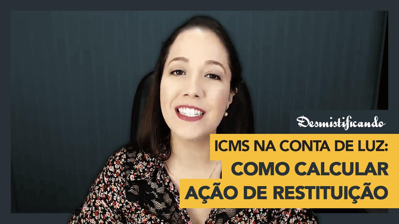 Como Calcular a Restituição do ICMS na Conta de Luz? [VÍDEO]