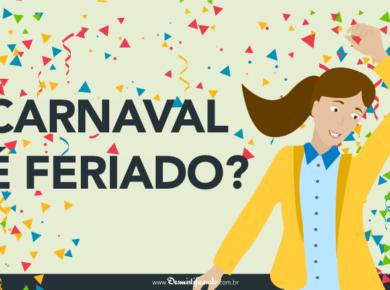 Carnaval é feriado? Depende de onde você mora...