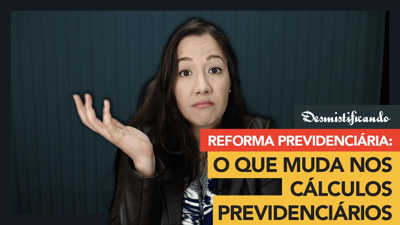 thumbnail youtube Reforma Previdenciária o que muda nos cálculos previdenciários - Reforma da Previdência: o que pode mudar nos cálculos previdenciários? [VÍDEO]