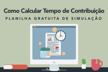 Calcular tempo de contribuição - planilha gratuita de simulação