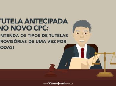 tutela antecipada no novo cpc 390x290 - Tutela antecipada no novo CPC: entenda os tipos de tutelas provisórias de uma vez por todas!