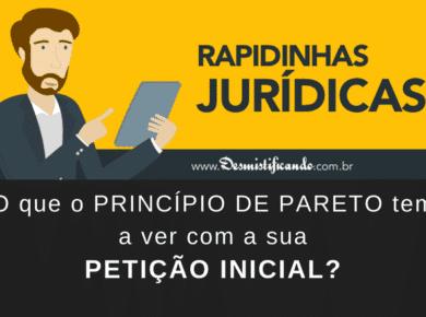 O que o Princípio de Pareto tem a ver com a sua Petição Inicial? #RapidinhasJurídicas