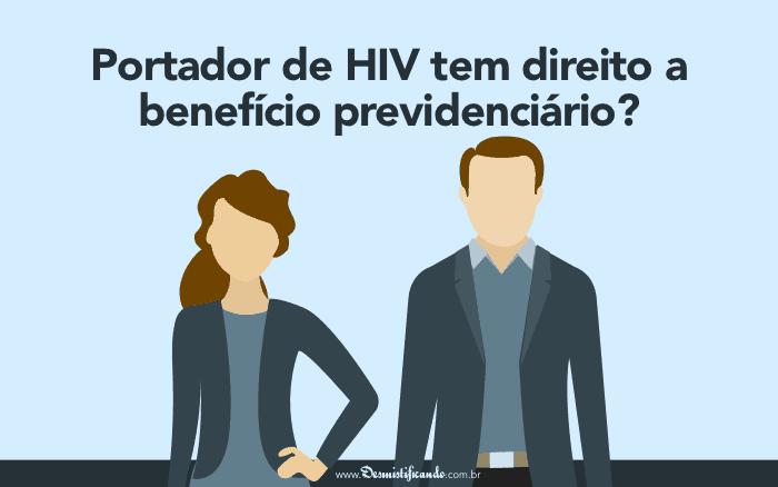 Portador do HIV tem direito a benefício do INSS?