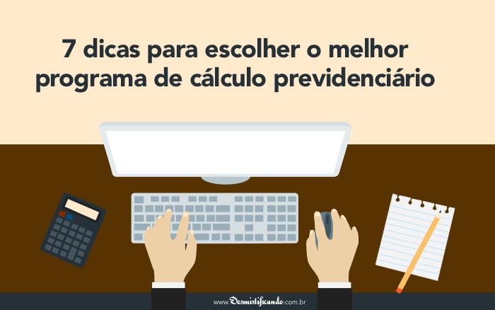 programa de calculo previdenciario - 7 dicas para escolher o melhor programa de cálculo previdenciário