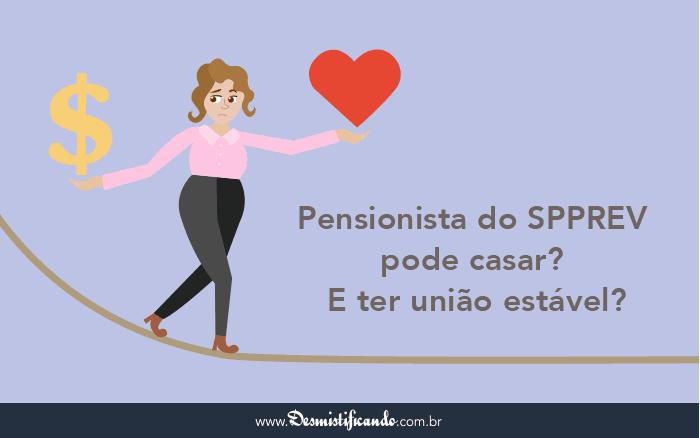 Pensionista do SPPREV pode casar - Pensionista do SPPREV pode casar? E ter união estável?