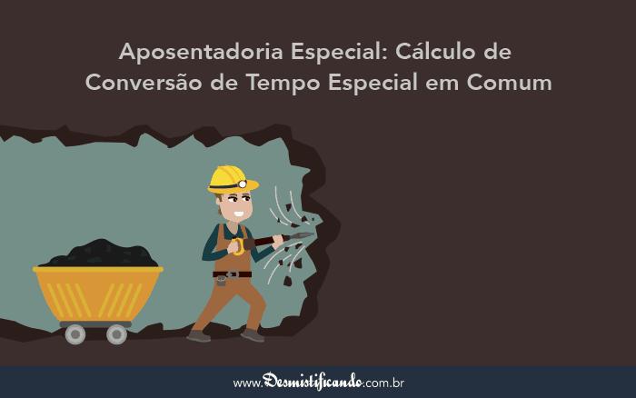 aposentadoria especial calculo - Aposentadoria Especial: Como funciona o cálculo de conversão de Tempo Especial em tempo comum